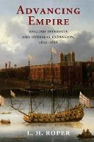 Roper, L. H. - Advancing Empire: English Interests and Overseas Expansion, 1613-1688 - 9781107545052 - V9781107545052