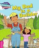 Rickards, Lynne - My Dad is a Builder Pink B Band (Cambridge Reading Adventures) - 9781107549739 - V9781107549739