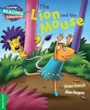 French, Vivian - The Lion and the Mouse Green Band (Cambridge Reading Adventures) - 9781107550384 - V9781107550384
