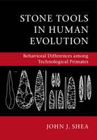 Shea, John J. - Stone Tools in Human Evolution: Behavioral Differences among Technological Primates - 9781107554931 - V9781107554931