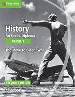 Todd, Allan - History for the IB Diploma Paper 1 The Move to Global War - 9781107556287 - V9781107556287