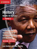 Bottaro, Jean; Stanley, John - History for the IB Diploma Paper 2 Evolution and Development of Democratic States (1848-2000) - 9781107556355 - V9781107556355