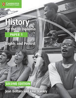 Bottaro, Jean, Stanley, John - History for the IB Diploma Paper 1 Rights and Protest - 9781107556386 - V9781107556386