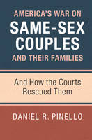 Pinello, Daniel R. - America's War on Same-Sex Couples and their Families: And How the Courts Rescued Them - 9781107559004 - V9781107559004