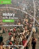 Wells, Mike, Fellows, Nick - History for the IB Diploma Paper 1 Conflict and Intervention - 9781107560963 - V9781107560963
