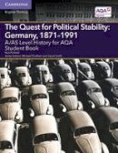 Pinfield, Nick - A/AS Level History for AQA The Quest for Political Stability: Germany, 1871-1991 Student Book (A Level (AS) History AQA) - 9781107566088 - V9781107566088