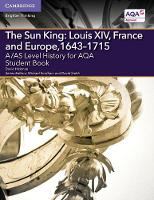 Hickman, David - A/AS Level History for AQA The Sun King: Louis XIV, France and Europe, 1643-1715 Student Book (A Level (AS) History AQA) - 9781107571778 - V9781107571778