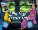 Rickards, Lynne - My First Train Trip Blue Band (Cambridge Reading Adventures) - 9781107575943 - V9781107575943