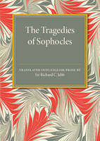 Jebb, Sir Richard C. - The Tragedies of Sophocles - 9781107585607 - V9781107585607