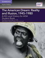 McConnell, Tony, Smith, Adam I. P. - A/AS Level History for AQA The American Dream: Reality and Illusion, 1945-1980 Student Book (A Level (AS) History AQA) - 9781107587427 - V9781107587427