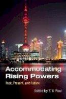 - Accommodating Rising Powers - 9781107592230 - V9781107592230