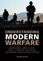 Jordan, David, Kiras, James D., Lonsdale, David J., Speller, Ian, Tuck, Christopher, Walton, C. Dale - Understanding Modern Warfare - 9781107592759 - V9781107592759