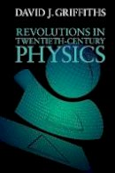 Griffiths, David J. - Revolutions in Twentieth-Century Physics - 9781107602175 - V9781107602175