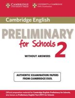 Cambridge ESOL - Cambridge English Preliminary for Schools 2 Student's Book without Answers: Authentic Examination Papers from Cambridge ESOL (PET Practice Tests) - 9781107603097 - V9781107603097
