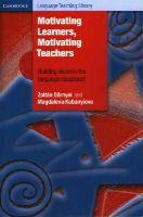Dornyei, Zoltan; Kubanyiova, Magdalena - Motivating Learners, Motivating Teachers - 9781107606647 - V9781107606647