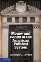 Lavelle, Professor Kathryn C. - Money and Banks in the American Political System - 9781107609167 - V9781107609167
