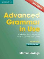 Hewings, Martin - Advanced Grammar in Use Book without Answers: A Reference and Practical Book for Advanced Learners of English - 9781107613782 - V9781107613782