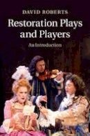 Roberts, David - Restoration Plays and Players: An Introduction - 9781107617971 - V9781107617971