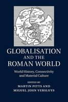 - Globalisation and the Roman World: World History, Connectivity and Material Culture - 9781107619005 - V9781107619005