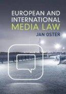 Oster, Professor Jan - European and International Media Law - 9781107620766 - V9781107620766
