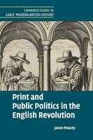 Peacey, Jason - Print and Public Politics in the English Revolution - 9781107622494 - V9781107622494