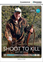 O'Dell, Kathryn - Shoot to Kill: Why We Hunt High Beginning Book with Online Access - 9781107622531 - V9781107622531