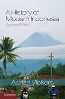 Vickers, Adrian - A History of Modern Indonesia - 9781107624450 - V9781107624450