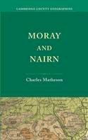 Matheson, Charles - Moray and Nairn - 9781107627444 - V9781107627444