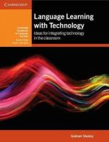 Stanley, Graham - Language Learning with Technology: Ideas for Integrating Technology in the Classroom (Cambridge Handbooks for Language Teachers) - 9781107628809 - V9781107628809