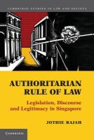 Rajah, Jothie - Authoritarian Rule of Law: Legislation, Discourse and Legitimacy in Singapore (Cambridge Studies in Law and Society) - 9781107634169 - V9781107634169