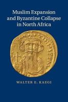 Kaegi, Walter E. - Muslim Expansion and Byzantine Collapse in North Africa - 9781107636804 - V9781107636804
