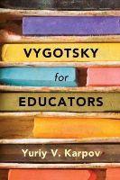 Karpov, Yuriy V. - Vygotsky for Educators - 9781107637498 - V9781107637498