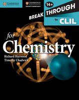 Harwood, Richard, Chadwick, Timothy - Breakthrough to CLIL for Chemistry Age 14+ Workbook - 9781107638556 - V9781107638556