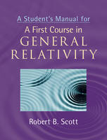 Scott, Sir Robert Bodley - Student's Manual for a First Course in General Relativity - 9781107638570 - V9781107638570