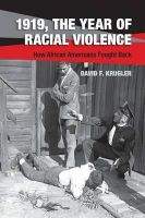 Krugler, David F. - 1919, The Year of Racial Violence: How African Americans Fought Back - 9781107639614 - V9781107639614