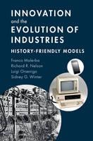 Malerba, Franco, Nelson, Richard R., Orsenigo, Luigi, Winter, Sidney G. - Innovation and the Evolution of Industries: History-Friendly Models - 9781107641006 - V9781107641006
