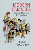 Golombok, Susan - Modern Families: Parents and Children in New Family Forms - 9781107650251 - V9781107650251