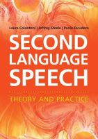 Colantoni, Laura, Steele, Jeffrey, Escudero, Paola - Second Language Speech: Theory and Practice - 9781107655751 - V9781107655751