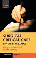 Kanani, Mazyar, Lammy, Simon - Surgical Critical Care: For the MRCS OSCE - 9781107657687 - V9781107657687