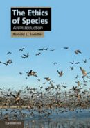 Sandler, Ronald L. - The Ethics of Species: An Introduction (Cambridge Applied Ethics) - 9781107658707 - V9781107658707