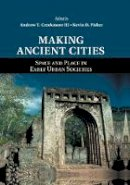 . Ed(s): Creekmore, Andrew T., III; Fisher, Kevin D. - Making Ancient Cities - 9781107660700 - V9781107660700