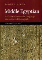Allen, James P. - Middle Egyptian: An Introduction to the Language and Culture of Hieroglyphs - 9781107663282 - V9781107663282