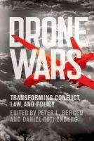 Bergen, Peter - Drone Wars: Transforming Conflict, Law, and Policy - 9781107663381 - V9781107663381
