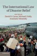 - The International Law of Disaster Relief - 9781107665606 - V9781107665606