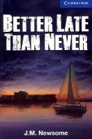 Newsome, J. M. - Better Late Than Never Level 5 Upper Intermediate - 9781107671492 - V9781107671492
