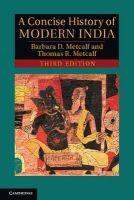 Metcalf, Barbara D., Metcalf, Thomas R. - A Concise History of Modern India (Cambridge Concise Histories) - 9781107672185 - V9781107672185