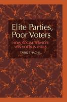 Thachil, Tariq - Elite Parties, Poor Voters: How Social Services Win Votes in India (Cambridge Studies in Comparative Politics) - 9781107678446 - V9781107678446