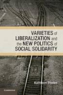 Thelen, Kathleen - Varieties of Liberalization and the New Politics of Social Solidarity - 9781107679566 - V9781107679566
