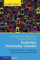 Livesley, W. John - Integrated Modular Treatment for Borderline Personality Disorder: A Practical Guide to Combining Effective Treatment Methods - 9781107679740 - V9781107679740