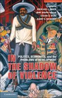 - In the Shadow of Violence: Politics, Economics, and the Problems of Development - 9781107684911 - V9781107684911